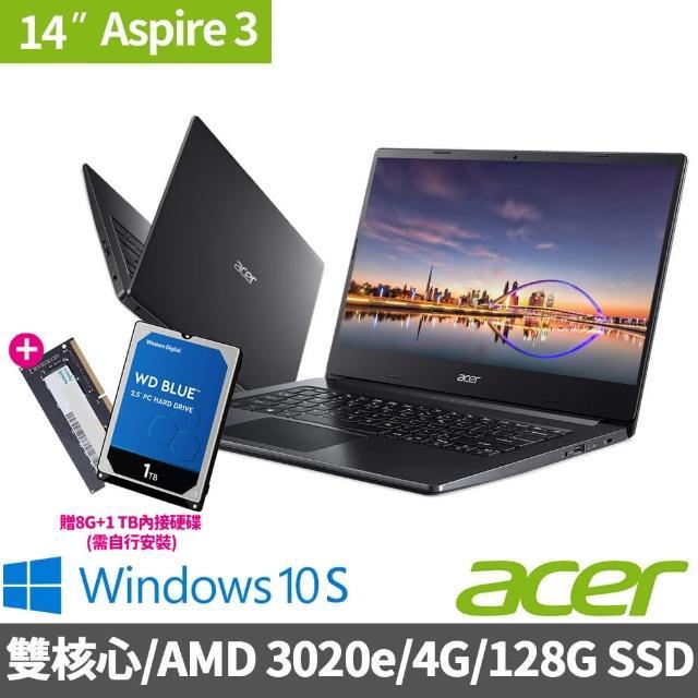 【8G+1T內接硬碟】Acer A314-22-A9WQ 14吋雙核文書筆電(AMD 3020e/4G/128G SSD/W10 S)