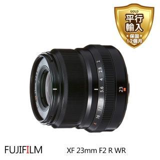 【FUJIFILM 富士】XF 23mm F2 R WR(平行輸入-彩盒)