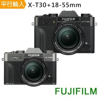 【FUJIFILM 富士】X-T30+18-55mm單鏡組(中文平輸)