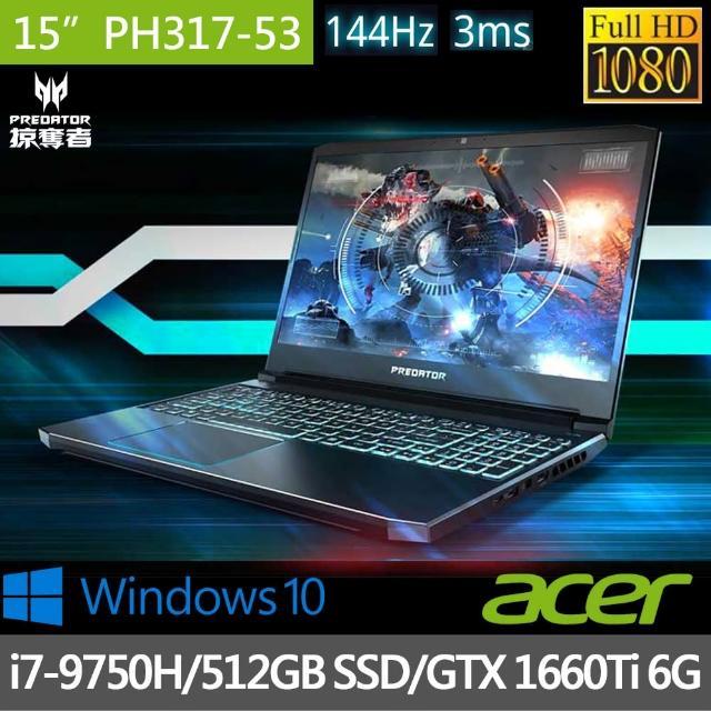 【Acer 宏碁】PH317-53-74B3 17.3吋獨顯電競筆電(i7-9750H/16G/512GB SSD/GTX 1660Ti 6G/Win10)