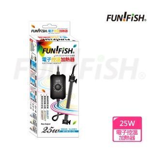 【FUN FISH 養魚趣】電子控溫加熱器-防爆型25W(魚缸加溫 適用水量約10~20L)